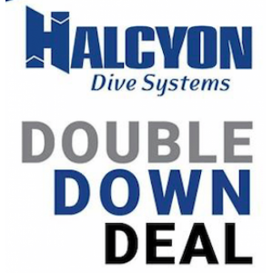 Halcyon DOUBLE DOWN DEAL